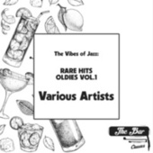 The Vibes of Jazz: Rare Hits Oldies Vol.1 by Various Artists