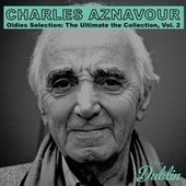 Oldies Selection: The Ultimate the Collection, Vol. 2 de Charles Aznavour
