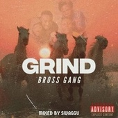 Grind by Bross Gang