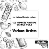 Las Mejores Melodías Latinas: Los Grandes Artistas Latinos Vol.2 by Various Artists