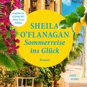 Sommerreise ins Glück (Ungekürzt) von Sheila O'Flanagan