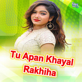 Tu Apan Khayal Rakhiha by Kheshari