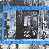 LAISSE REVER by Hiroki Miyano