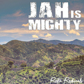 Jah Is Mighty di Rootz Radicals