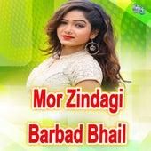 Mor Zindagi Barbad Bhail by Kamal