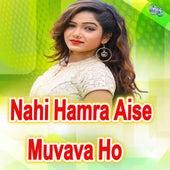 Nahi Hamra Aise Muvava Ho von Chhotu