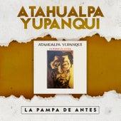 La Pampa de Antes de Atahualpa Yupanqui