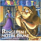 Ringeren i Notre Dame von Barnas Eventyr
