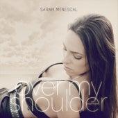 Over My Shoulder de Sarah Menescal