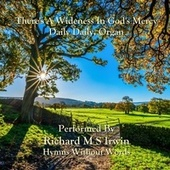 There's A Wideness In God's Mercy (Daily Daily, Organ) de Richard M.S. Irwin