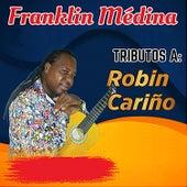 Tributo a Robin Cariño by Franklin Medina