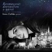 Reimagine: Beethoven & Ravel by Inna Faliks