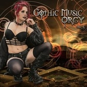 Gothic Music Orgy, Vol.5 by Extize, SynthAttack, Omnimar, Uncarnate, Beyond Graves, Auger, The Black Capes, Freak Injection, TUNZ TUNZ, Molfa, Momento Mori UK, Bianca Stücker, Arcane Ritual, Ashes 'N' Android, Geminis 2, Chains Of Agony, Device Noize, Killing Key, Basszilla, Boars