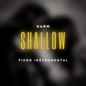 Shallow (Piano Instrumental) de Karm