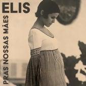 Elis Pras Nossas Mães by Elis Regina