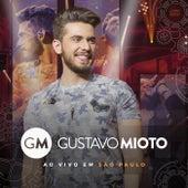 Gustavo Mioto Ao Vivo Em São Paulo (Ao Vivo) by Gustavo Mioto