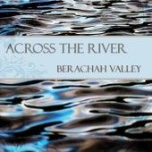 Across the River de Berachah Valley