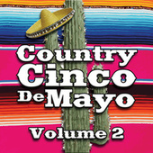 Country Cinco de Mayo Vol. 2 by Various Artists