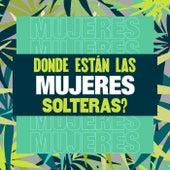 ¿Dónde están las Mujeres Solteras? de Various Artists