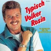 Typisch Volker Rosin von Volker Rosin