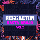 Reggaeton Hasta Abajo Vol.2 by Various Artists