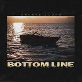 Bottom Line by Dennis Lloyd