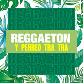 Reggaeton y perreo Tra Tra by Various Artists