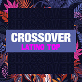 Crossover Latino Top de Various Artists