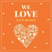 We Love Ruth Brown de Ruth Brown