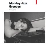 Monday Jazz Grooves von Various Artists