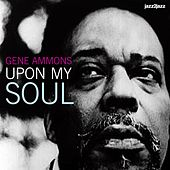 Upon My Soul de Gene Ammons