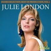 Oldies Selection: Best of Production, Vol. 1 von Julie London