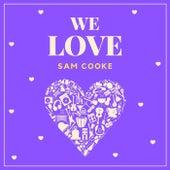 We Love Sam Cooke von Sam Cooke