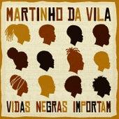 Vidas Negras Importam de Martinho da Vila
