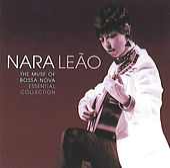 The Muse of Bossa Nova - Essential Collection von Nara Leão