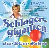 Andrea Kiewel präsentiert: Schlagergiganten der 80er Jahre de Various Artists