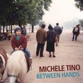 Between Hands (feat. Simone Graziano, Gabriele Evangelista & Bernardo Guerra) by Michele Tino