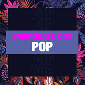 Enamórate con Pop by Various Artists