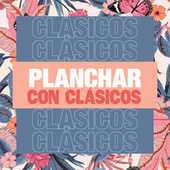 Planchar con Clásicos de Various Artists