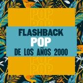 Flashback Pop de los años 2000 de Various Artists