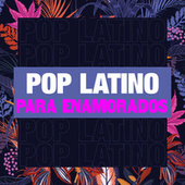 Pop Latino para Enamorados by Various Artists