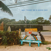 MAY today be a good day de Various Artists