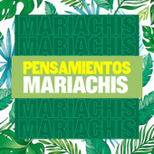 Pensamientos Mariachis by Various Artists