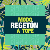 Modo Regetón a Tope by Various Artists
