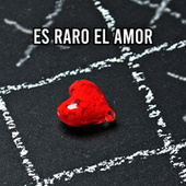 Es Raro El Amor by Various Artists