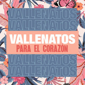 Vallenatos para el Corazón de Various Artists