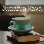 Jutranja Kava by Various Artists