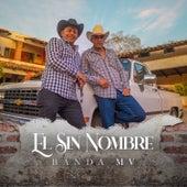 El Sin Nombre de Banda MV