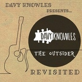The Outsider (Revisited) by Davy Knowles