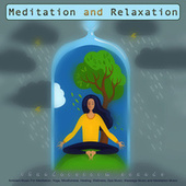Meditation and Relaxation: Thunderstorm Sounds and Ambient Music For Meditation, Yoga, Mindfulness, Healing, Wellness, Spa Music, Massage Music and Meditation Music fra Meditation (1)